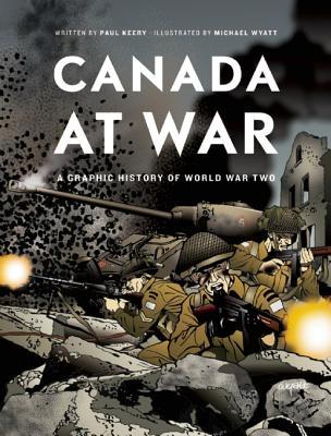Canada at War By Keery, Paul/ Wyatt, Michael (ILT)